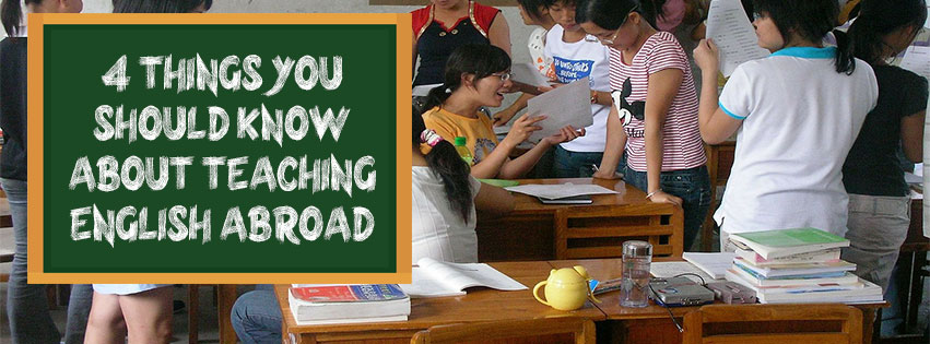 4 Things You Should Know About Teaching English Abroad